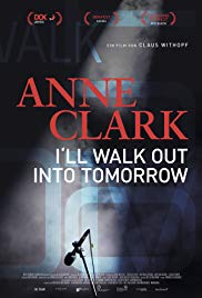 Anne Clark: I'll Walk Out Into Tomorrow (2018)