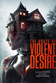 The House of Violent Desire (2018)