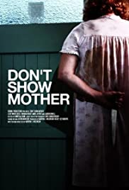 Don't Show Mother (2010)