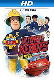 Fireman Sam: Ultimate Heroes – The Movie (2014)