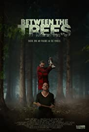 Between the Trees (2018)