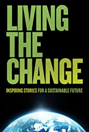 Living the Change: Inspiring Stories for a Sustainable Future (2018)