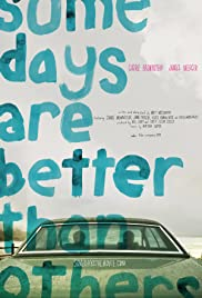 Some Days Are Better Than Others (2010)