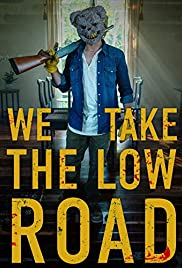 We Take the Low Road (2019)
